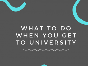What To Do When You Get To University